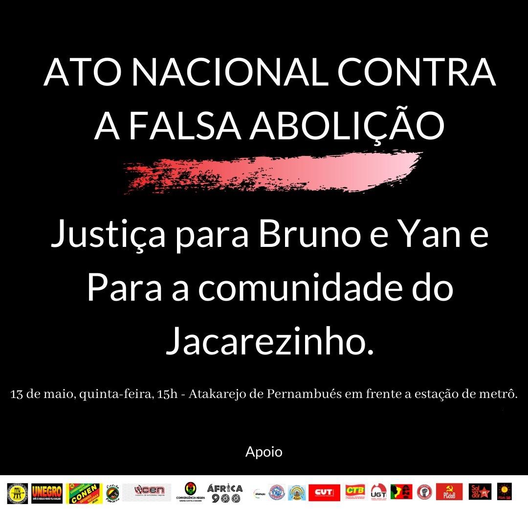 Ato nacional contra a falsa abolição! #13deMaioNasRuas  Justiça para Bruno e Yan e para a comunidade do Jacarezinho! #ChacinaDoJacarezinho #VacinaSimChacinaNuncaMais https://t.co/OhOq747kvl