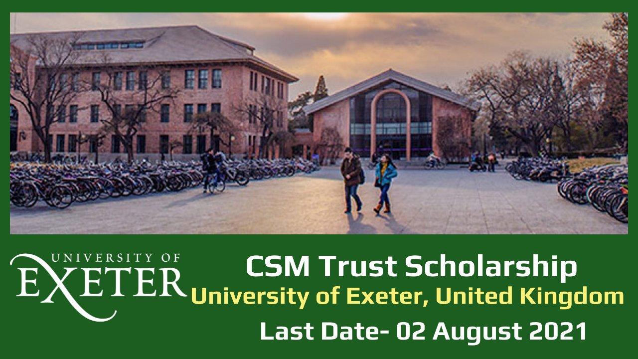 CSM Trust Scholarship by University of Exeter, United Kingdom