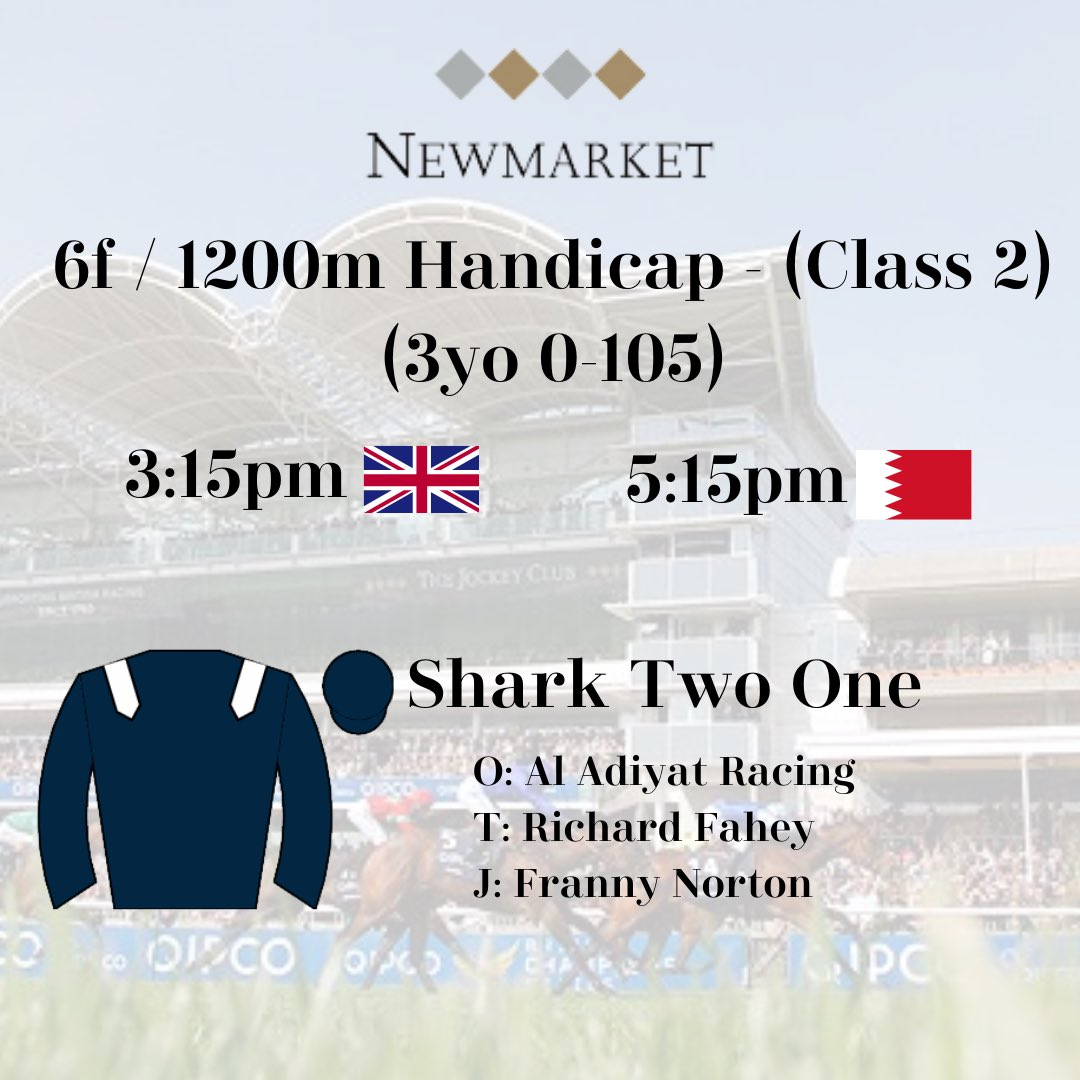 Good luck to Al Adiyat Racing, @RichardFahey and Franny Norton with SHARK TWO ONE who runs at @NewmarketRace this afternoon. 🦈 🇧🇭