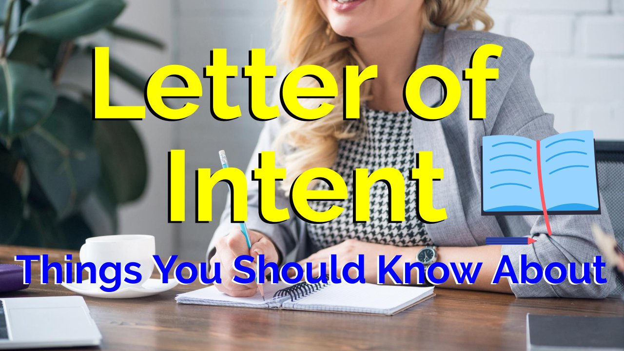 What Is The Meaning Of Letter Of Intent? Things You Should Know About