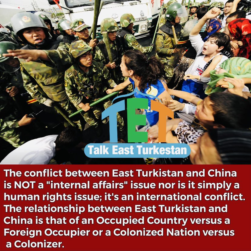 """The conflict between East #Turkistan and #China 🇨🇳 is NOT a """"internal affairs"""" issue nor is it simply a human rights issue; it's an international conflict.The relationship between East Turkistan and China is that of an Occupied Country versus a Foreign Occupier or a Colonized 👇 https://t.co/9fGlHzxI9h"""