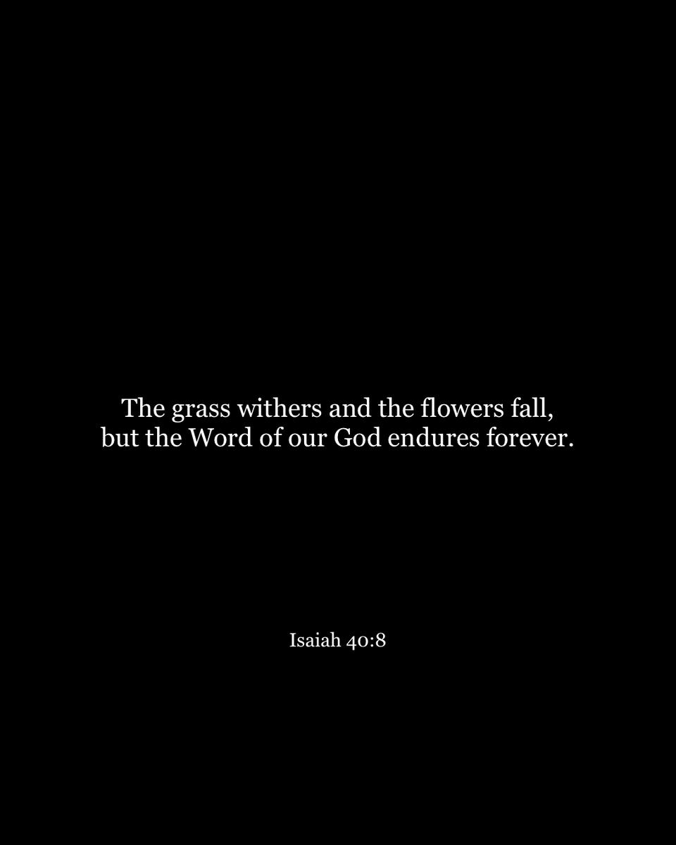 Isaiah 40:8 https://t.co/l7tV8rrN2w