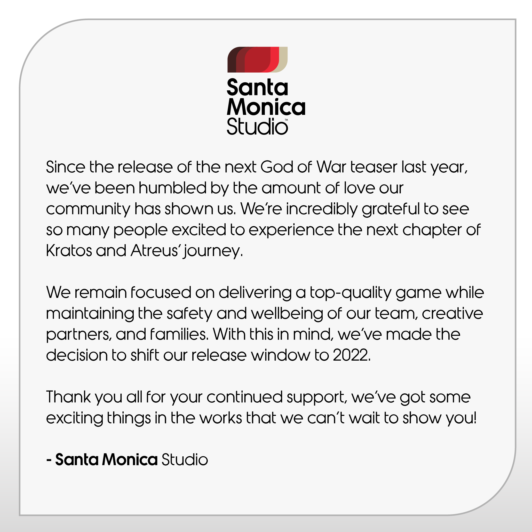 An announcement from Santa Monica Studio that the next God of War will shift it's release window to 2022.