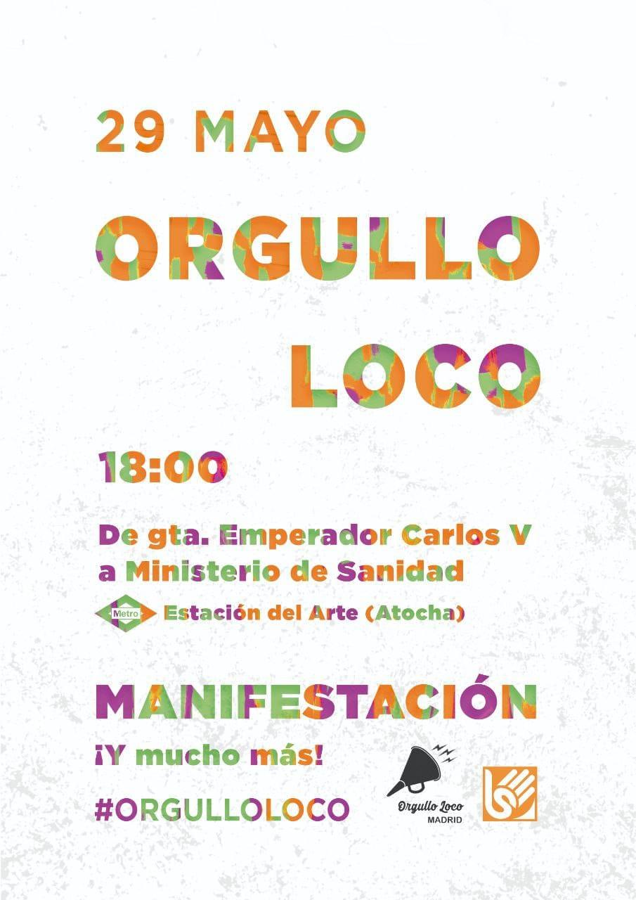 29 de mayo Orgullo Loco 18:00 de gta. Emperador Carlos V a Ministerio de Sanidad. Manifestación y ¡mucho más #OrgulloLoco