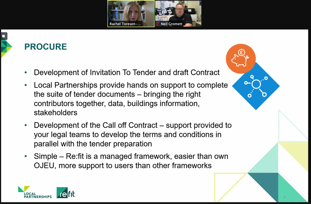 Local Partnerships provide a range of support for procurement to tender, bringing the right contributors together, data, buildings information and stakeholders.  Rachel Toresen-Owuor at today's Refit Lunch and Learn webinar