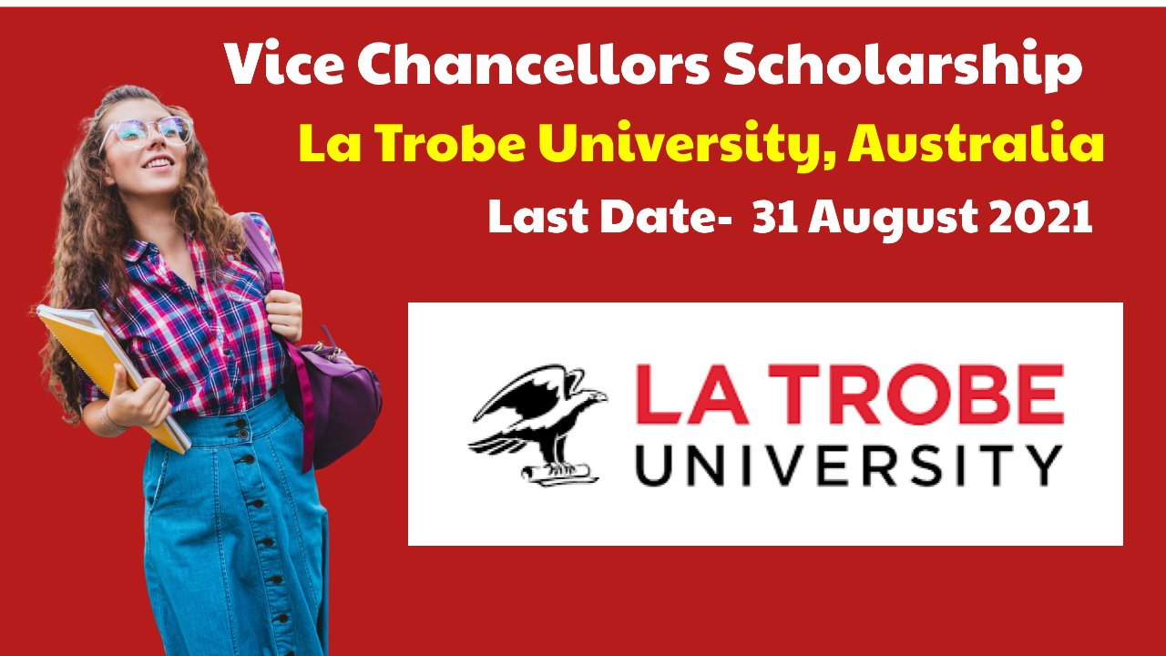 Vice Chancellors Scholarship by La Trobe University, Australia
