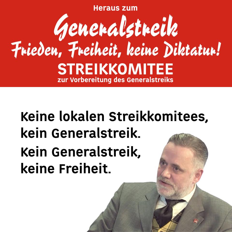 Keine lokalen Streikkomitees, kein Generalstreik. Kein Generalstreik, keine Freiheit.