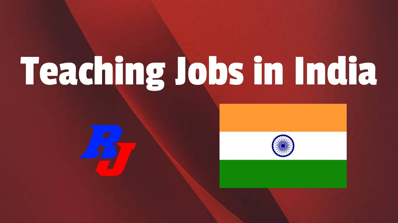 Teaching Jobs in India: Various Faculty Positions in top Indian Institutes