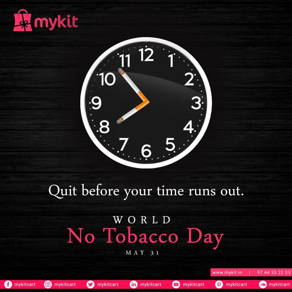 Quit before your time runs out.   World No Tobacco Day  #mykitcart #mykit #worldnotobaccoday #notobaccoday #notobaccoday #saynototobacco #onlineshopping #kannur #kerala https://t.co/aPp8fUUtxO