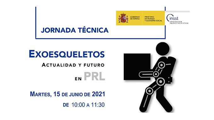JORNADA TÉCNICA DEL INSST: EXOESQUELETOS. ACTUALIDAD Y FUTURO EN PRL.