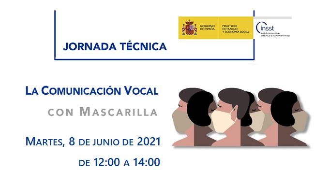 JORNADA TÉCNICA DEL INSST: LA COMUNICACIÓN VOCAL CON MASCARILLA.