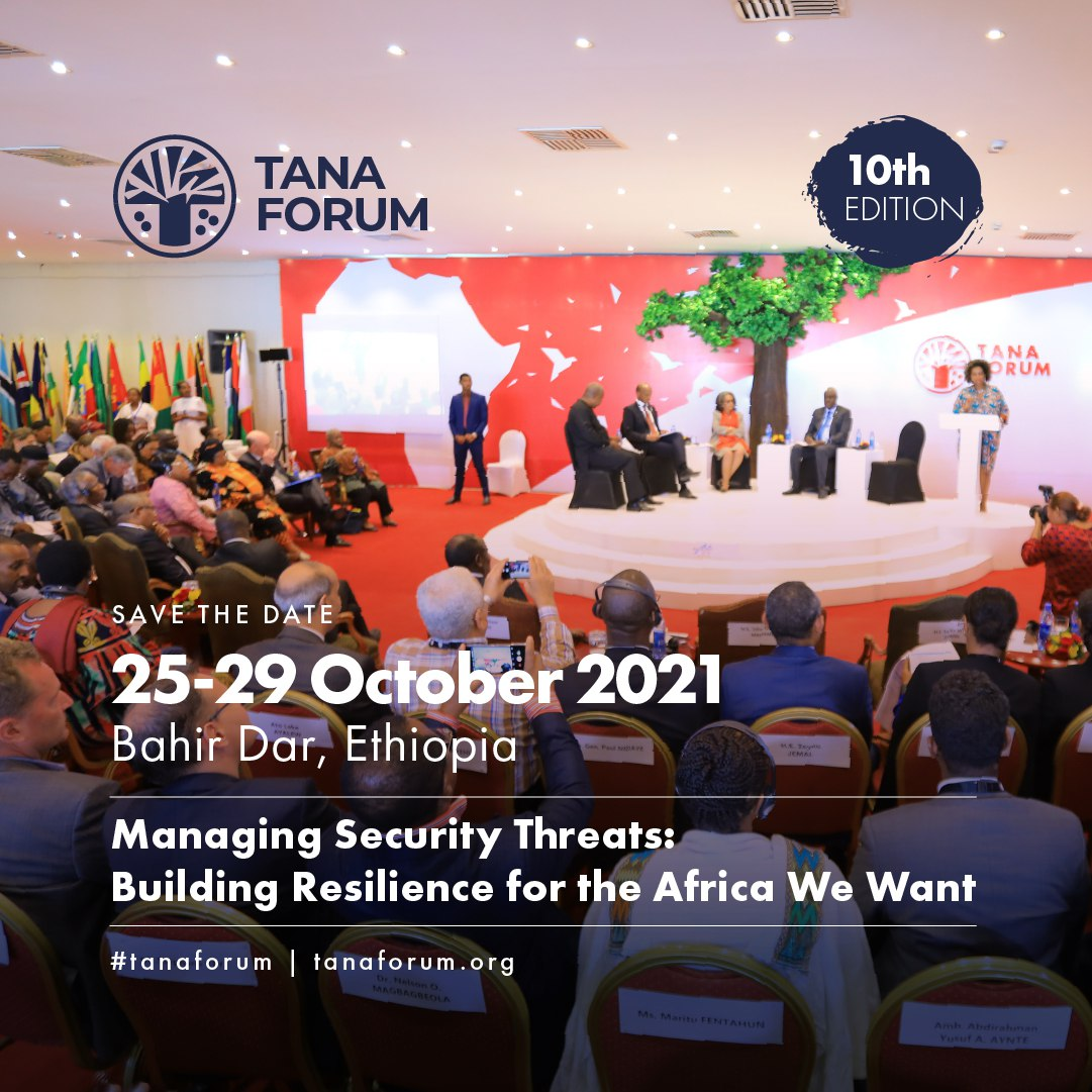 The Tana Forum Technical Committee & Secretariat, IPSS are pleased to announce the 10th edition of the Tana High-Level Forum on Security in Africa will take place on 25-29 Oct 2021 in BahirDar under the theme, Managing Security Threats: Building Resilience for the Africa We Want. https://t.co/eZHl0JZzu0