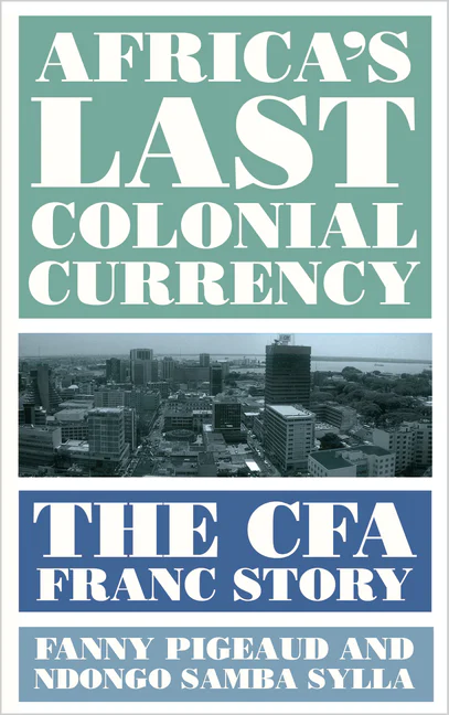"""Book Review on BRAVE NEW EUROPE  Fanny Pigeaud @fpigeaudand Ndongo Samba Sylla @nssylla  """"Africa's Last Colonial Currency: The CFA Franc Story""""  https://t.co/w7bevNxyKU  Reviewed by @MauriceHoefgen and @JulienNiemann  #africa #France #euro #MMT #franc @PlutoPress https://t.co/eFJcYk1hBZ"""