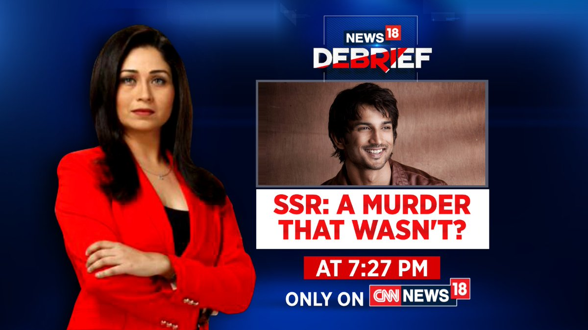 SSR: A Murder That Wasn't?  Watch #News18Debrief with @shreyadhoundial at 7.27 PM only on CNN-News18. https://t.co/fPrS1x3qPa