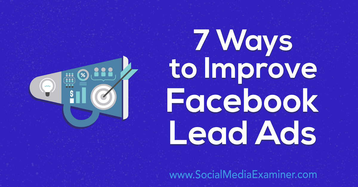 7 Ways to Improve Facebook Lead Ads https://t.co/LsJr2MrFxk https://t.co/zPZqKzoRU5