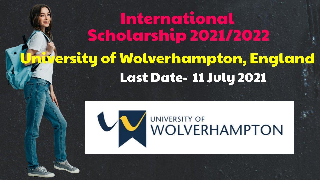 International Scholarship 2021/2022 University of Wolverhampton, England