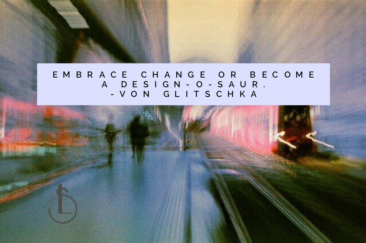 Embrace change or become a Design-O-Saur.  - von Glitschka #graphicdesign #graphicdesigner #design #designer #losangeles #branding #graphics  https://t.co/uen2YnyODw https://t.co/phzEsZjKLb