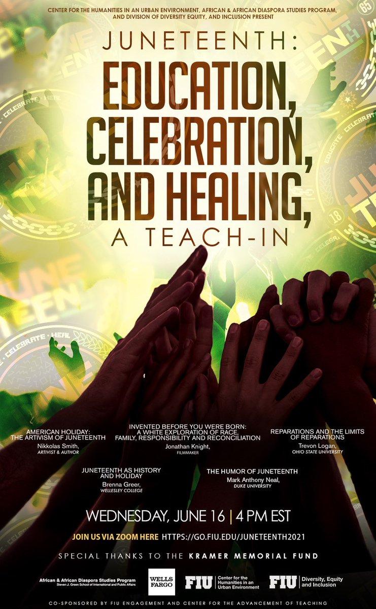 #JuneTeenth2021: Education, Celebration, and Healing: A Teach-In with Nikkolas Smith, Jonathan Knight,  @BrennaWynn, @TrevonDLogan and @NewBlackMan   Wednesday, June 15th at 4:00 pm est  https://t.co/L14Z9tPKsU via @FIU https://t.co/fJRh2VmaAb