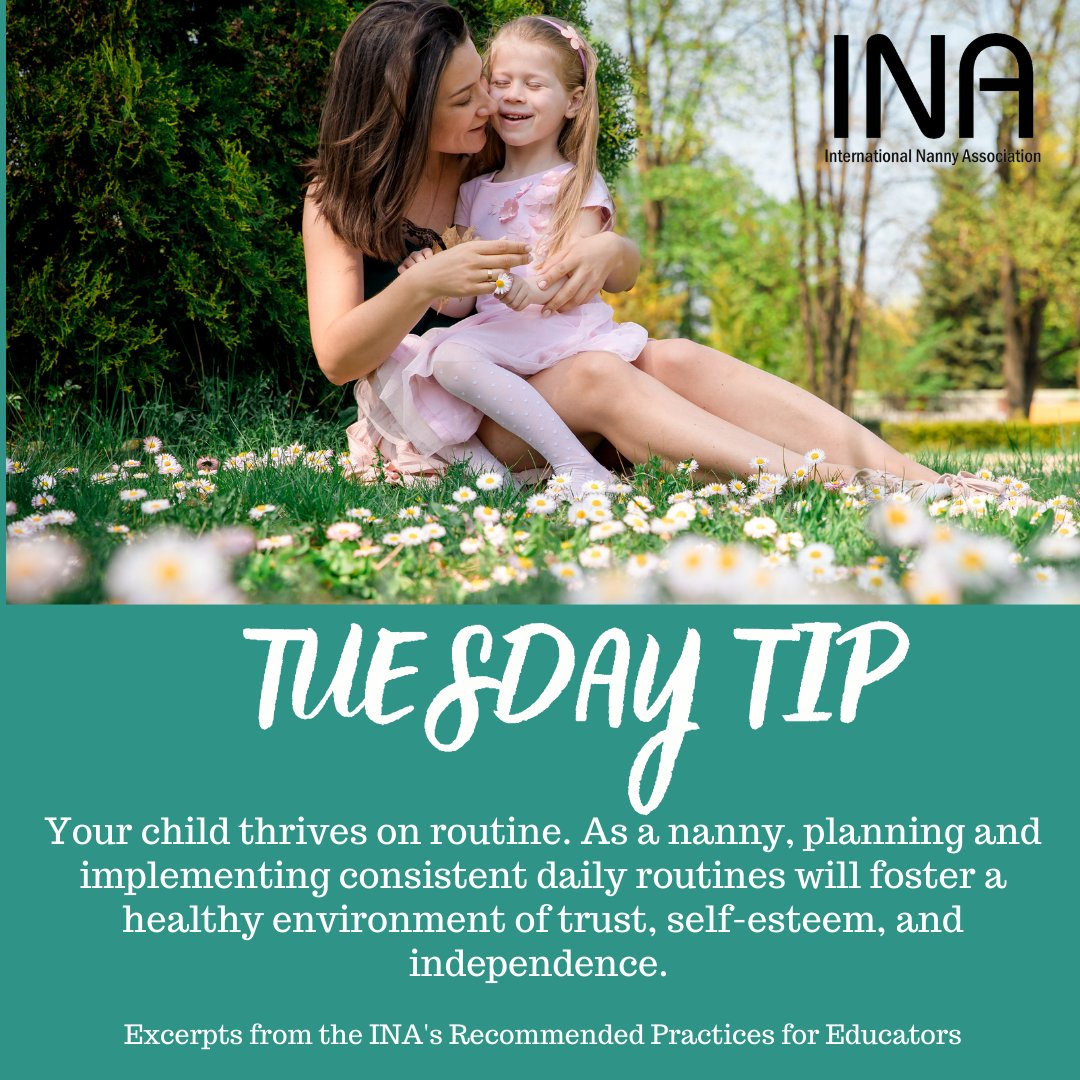 Tuesday Tip Your child thrives on routine. As a nanny, planning and implementing consistent daily routines will foster a healthy environment of trust, self-esteem, and independence.  Excerpts from the INA's Recommended Practices for Educators https://t.co/nkobol7lnr