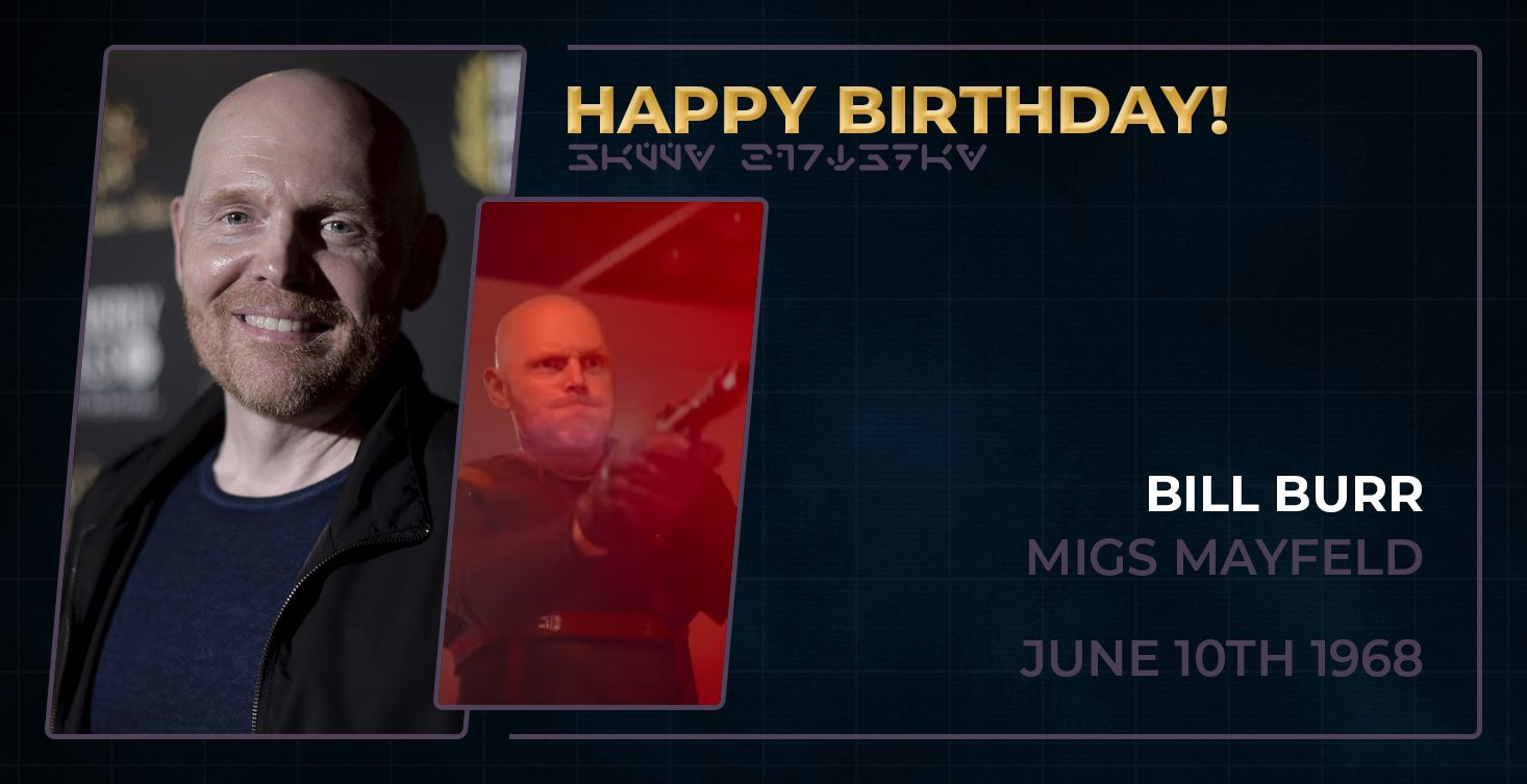 Happy birthday to Bill Burr, who played Migs Mayfeld in The Mandalorian!