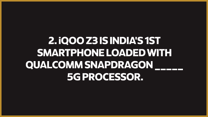 The second question that can win you a brand new iQOO Z3 is here! Answer using #Z3FULLYLOADED and tag @iqooind  Watch the event - https://t.co/6AxhWYhGCa  #iQOOZ3 #FullyLoaded https://t.co/dFJ8C2tCga