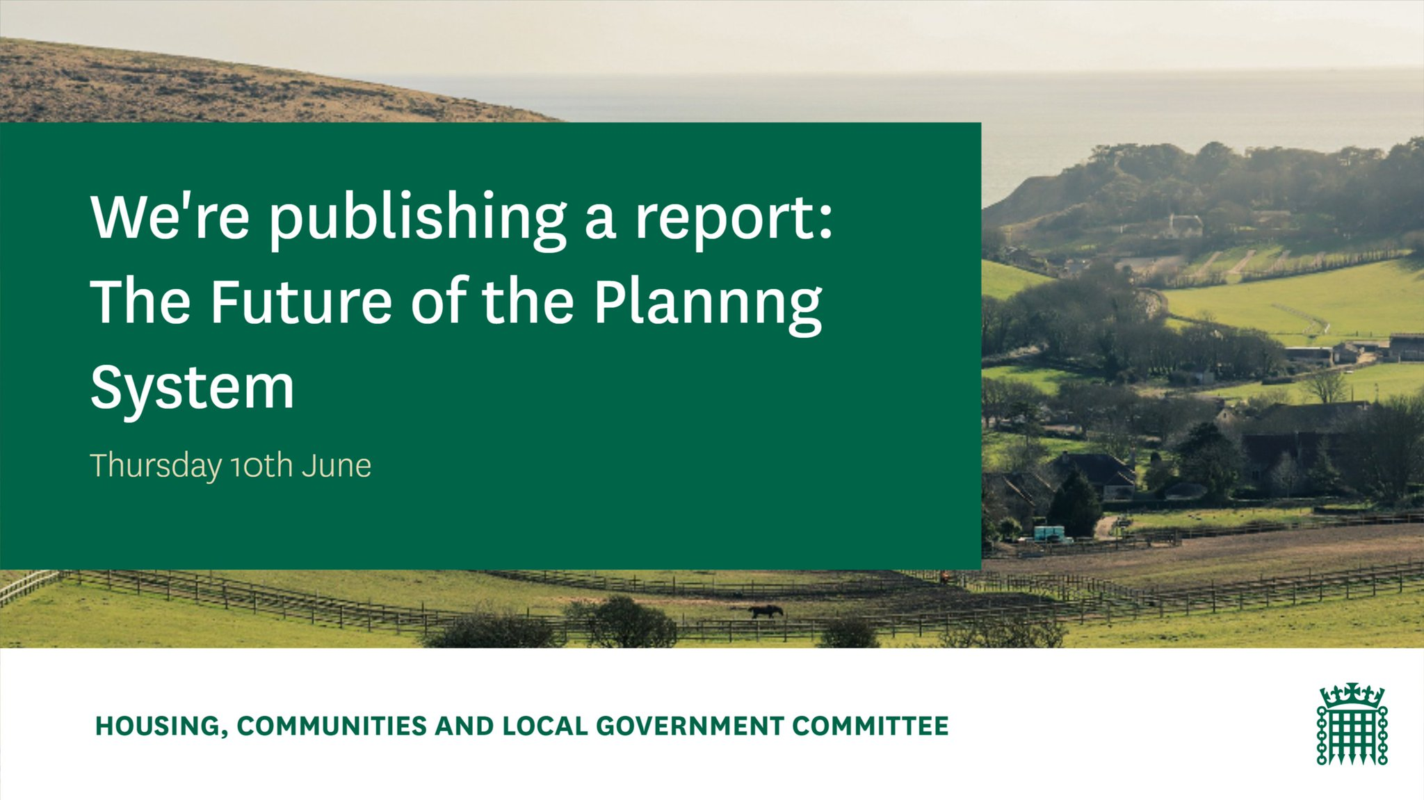 A countryside farm. Caption reads: 'we're publishing a report: the future of the planning system. Thursday 10th June'.