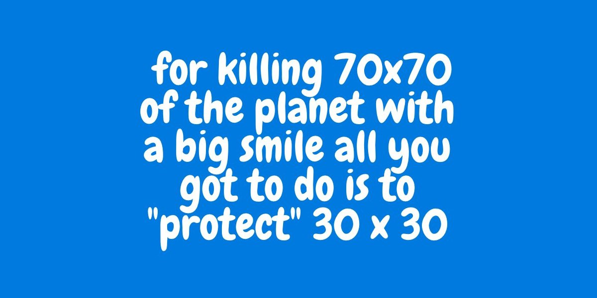 """* for killing 70x70 of the planet with a big Green smile all you got to do is to """"protect"""" 30 x 30Thread, Read to the top please:"""