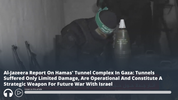 Al-Jazeera Report On #Hamas' Tunnel Complex In #Gaza: Tunnels Suffered Only Limited Damage, Are Operational And Constitute A Strategic Weapon For Future War With #Israel – Audio of report here https://t.co/3LvCrAyLaQ #MEMRI https://t.co/XbpEWzAhlz