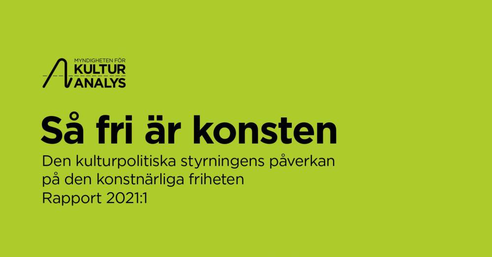 Ny rapport: Den kulturpolitiska styrningen påverkar den konstnärliga friheten https://www.mynewsdesk.com/se/kulturanalys/pressreleases/ny-rapport-den-kulturpolitiska-styrningen-paaverkar-den-konstnaerliga-friheten-3106503