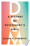Cover of the book called DSM: a history of psychiatry's bible