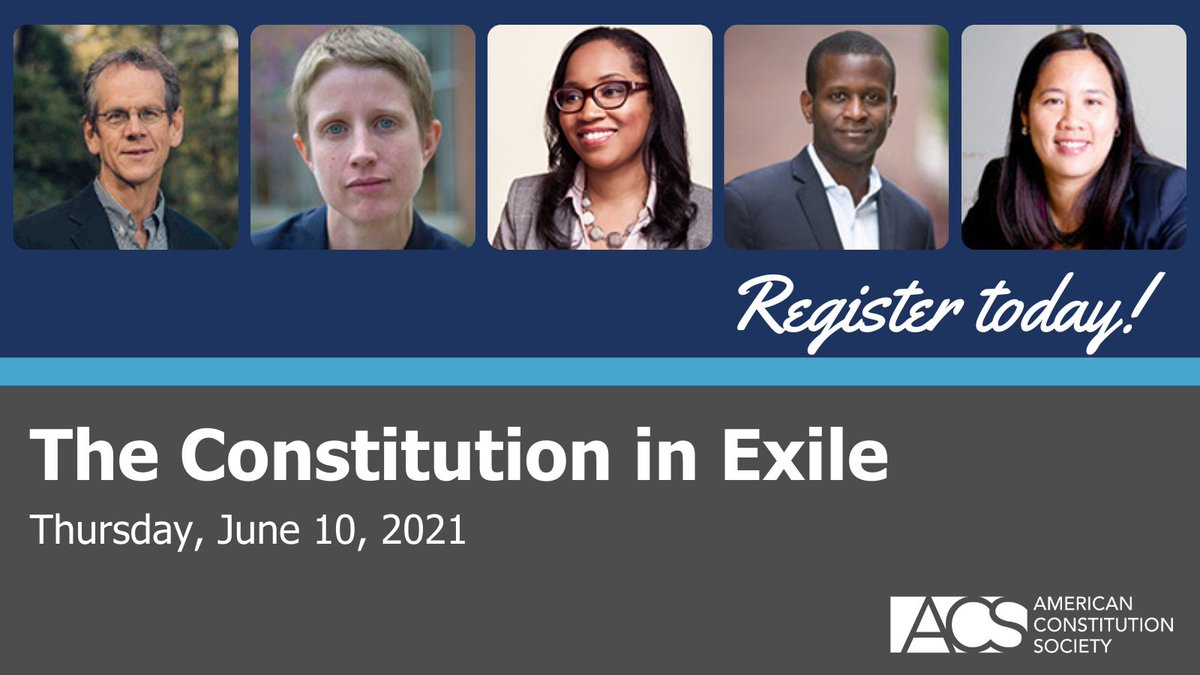"""We've got some great programming on tap for Day 4 of #ACSConvetion2021. Today's panel will discuss """"The Constitution in Exile"""" with @DavidColeACLU @katie_Eyer @jamalgreene @SooHooCindy & @ProfTolson. Register and tune in! https://t.co/PL4mKZFkQ7 https://t.co/47zihZdv0h"""