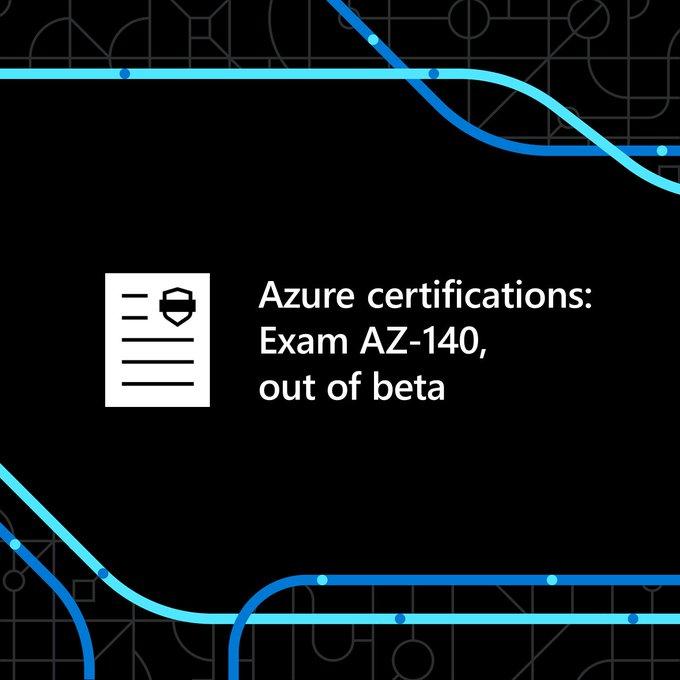 Azure certification exam AZ 140 out of beta