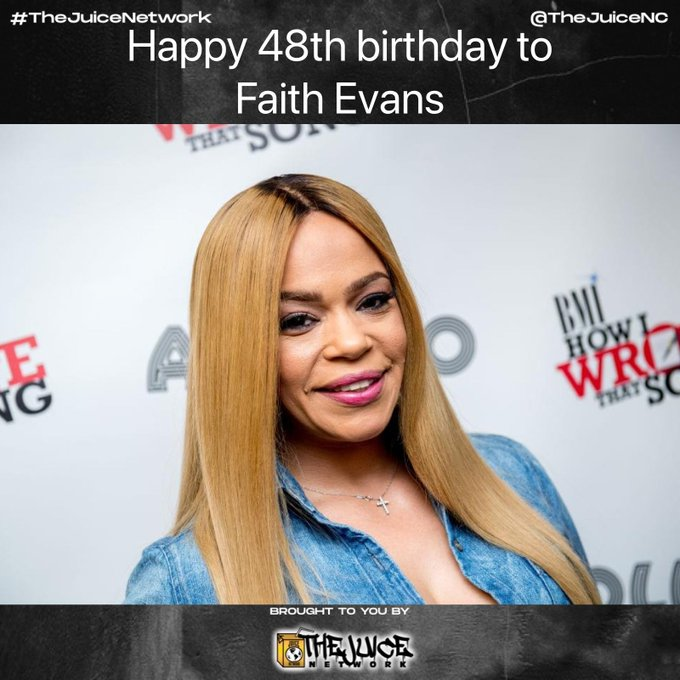Happy 48th birthday to Faith Evans!