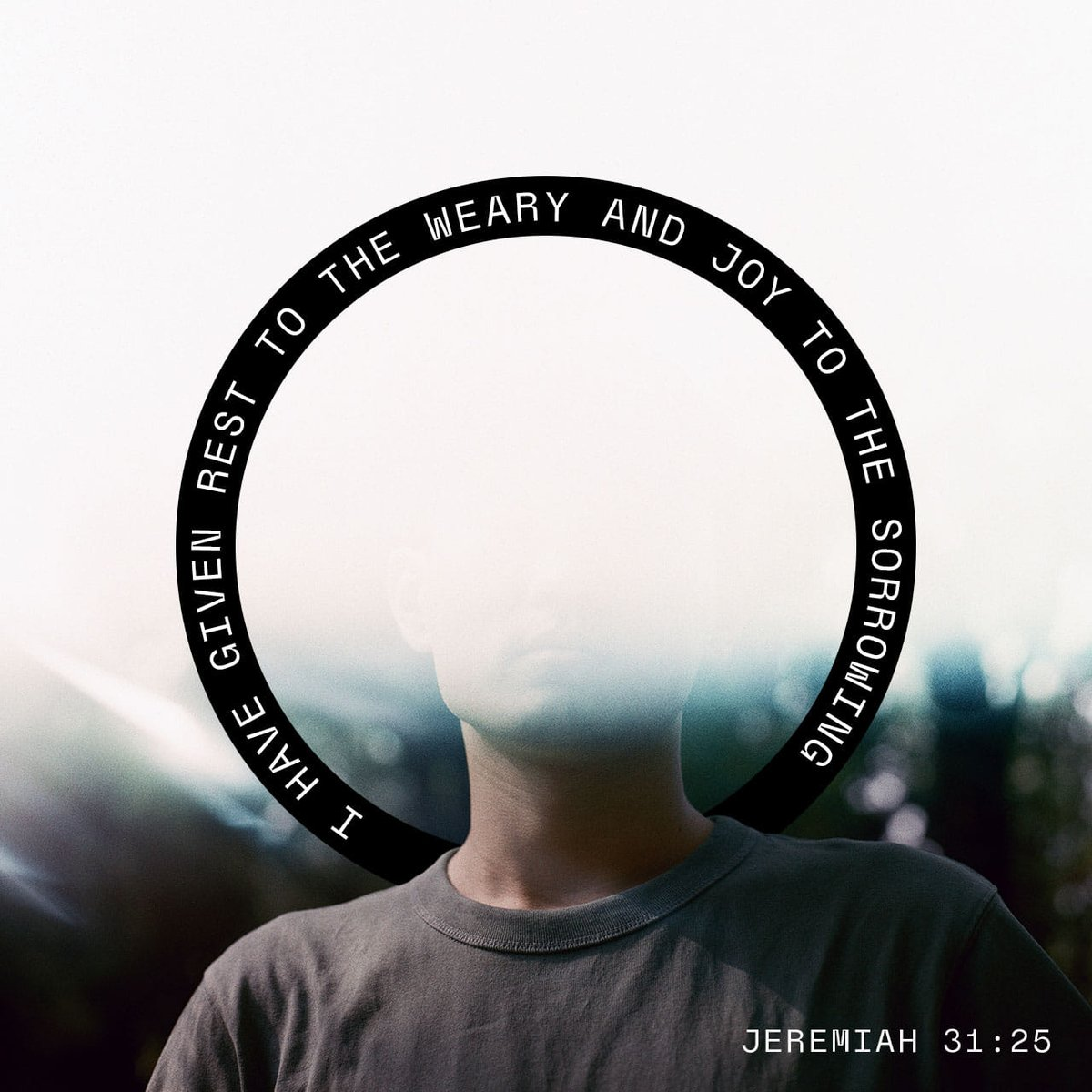 RT @YouVersion: I will refresh the weary and satisfy the faint. - Jeremiah 31:25 https://t.co/SzLAMGrQe3