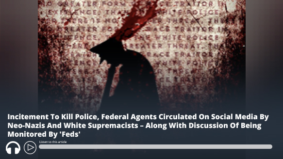 From the #MEMRI Domestic Terrorism Threat Monitor (DTTM): Incitement To Kill #Police, Federal Agents Circulated On #SocialMedia By Neo-Nazis And White Supremacists – Along With Discussion Of Being Monitored By 'Feds'  https://t.co/oFCezmCtZR https://t.co/Z7Txl4aatd