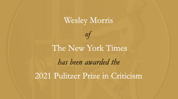 Congratulations to @Wesley_Morris of @nytimes. #Pulitzer https://t.co/N1XeZSs0Yp