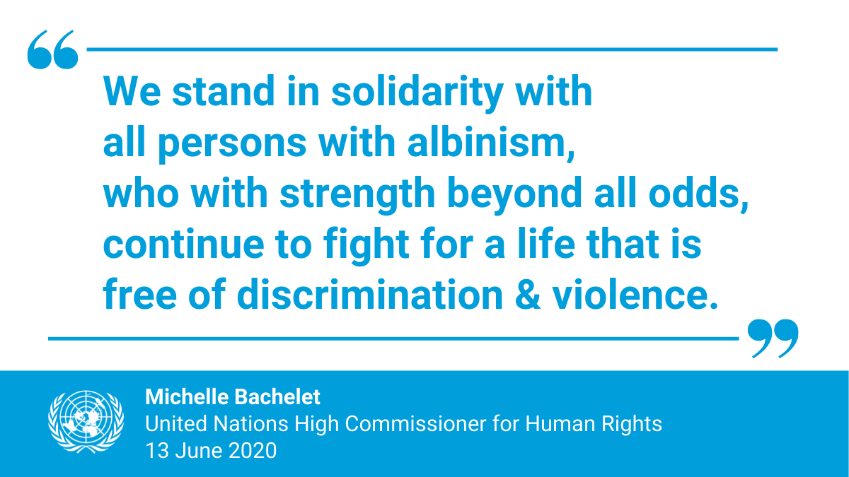 """""""We stand in solidarity with all persons with albinism, who with strength beyond all odds, continue to fight for a life that is free of discrimination & violence.""""  -- @UNHumanRights chief @mbachelet on #Sunday's #AlbinismDay. https://t.co/fhF45kxYPe https://t.co/7BHffF5ubG"""