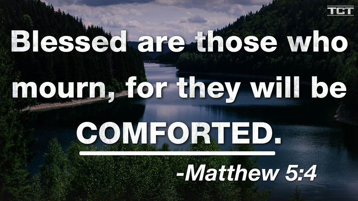 Blessed are those who mourn,     for they will be comforted. -Matthew 5:4 #Matthew #BookofMatthew #Lord #God #JesusChrisst #christian #Jesus #Godisgood #hope #peace #love #salvation #eternnity https://t.co/u4FtiPKtqS