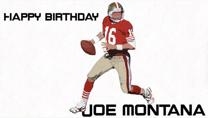 Montana Happy Birthday Joe Montana!!