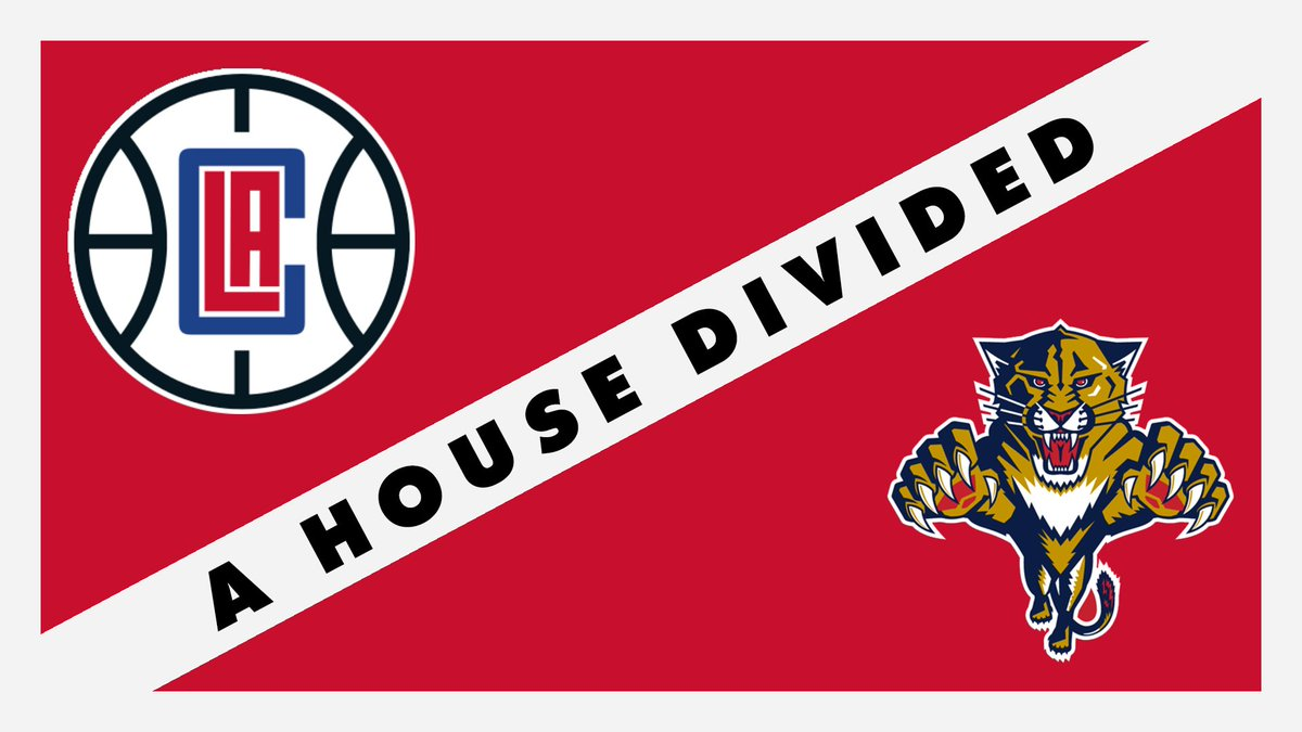 A HOUSE DIVIDEDLos Angeles Clippers / Florida Panthers https://t.co/0I6IKTMfJB