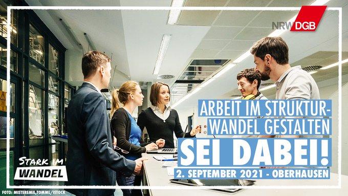 ARBEIT IM STRUKTURWANDEL GESTALTEN  Sozial-ökologische Transformation, Mitbestimmung und Arbeit der Zukunft am 02.09.2021 in Oberhausen