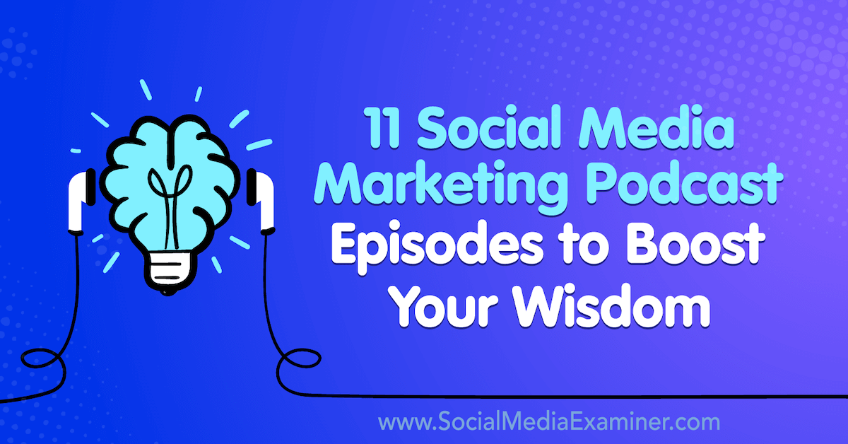 11 Social Media Marketing Podcast Episodes to Boost Your Wisdom https://t.co/k5sYsTftOl https://t.co/FIXVxGtR6N