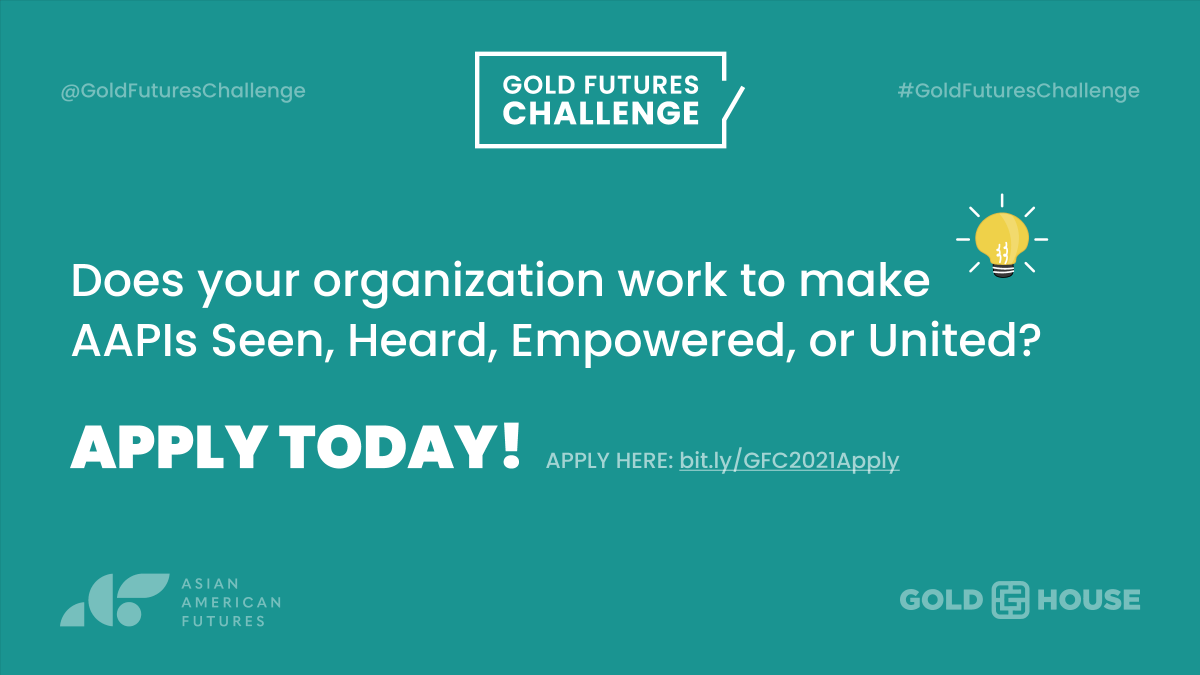 🕫 Calling all #AAPI organizations! The #GoldFuturesChallenge, an exciting new online grant competition, is now open! 10 prizes will be awarded ranging from $25k-$100k. For more details and to apply, go to: https://t.co/QstknUA8uz. Deadline: Saturday, July 31. Apply today! https://t.co/rOt0i7CVVE