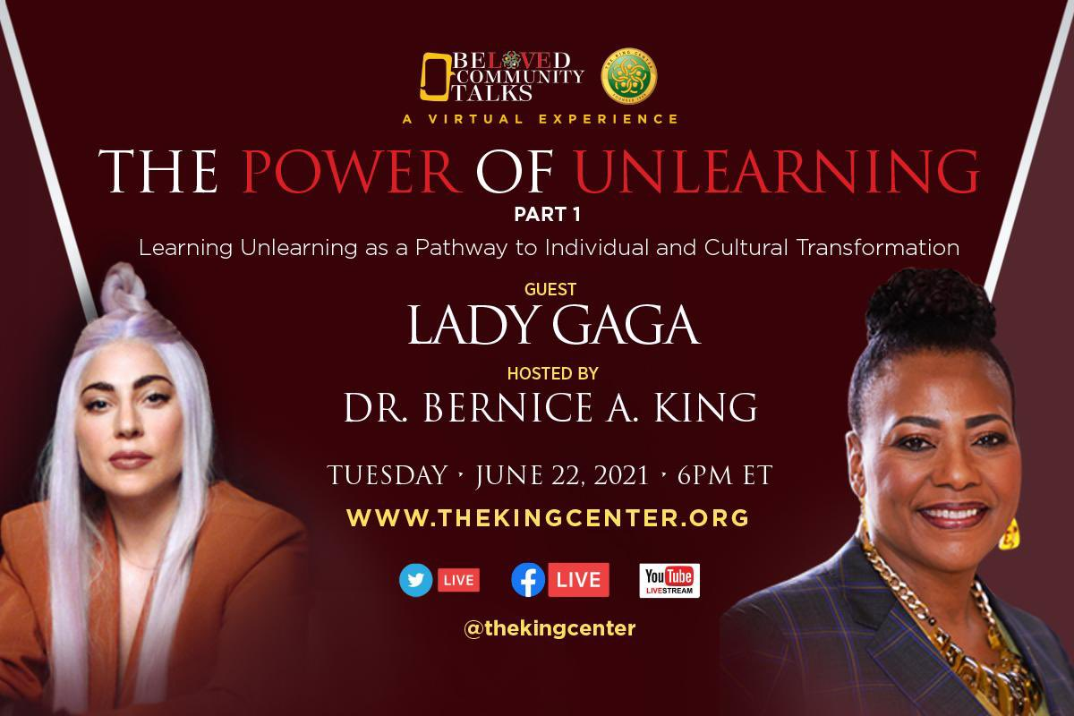 Don't miss 'The Power of Unlearning' with @ladygaga & @BerniceKing!  A part of our #BelovedCommunityTalks series.   A necessary conversation.   An opportunity to learn how unlearning is pivotal for creating the #BelovedCommunity.  Streaming Tuesday, June 22, 6pm ET.  #BeLove #MLK https://t.co/JVXNdsgXpC