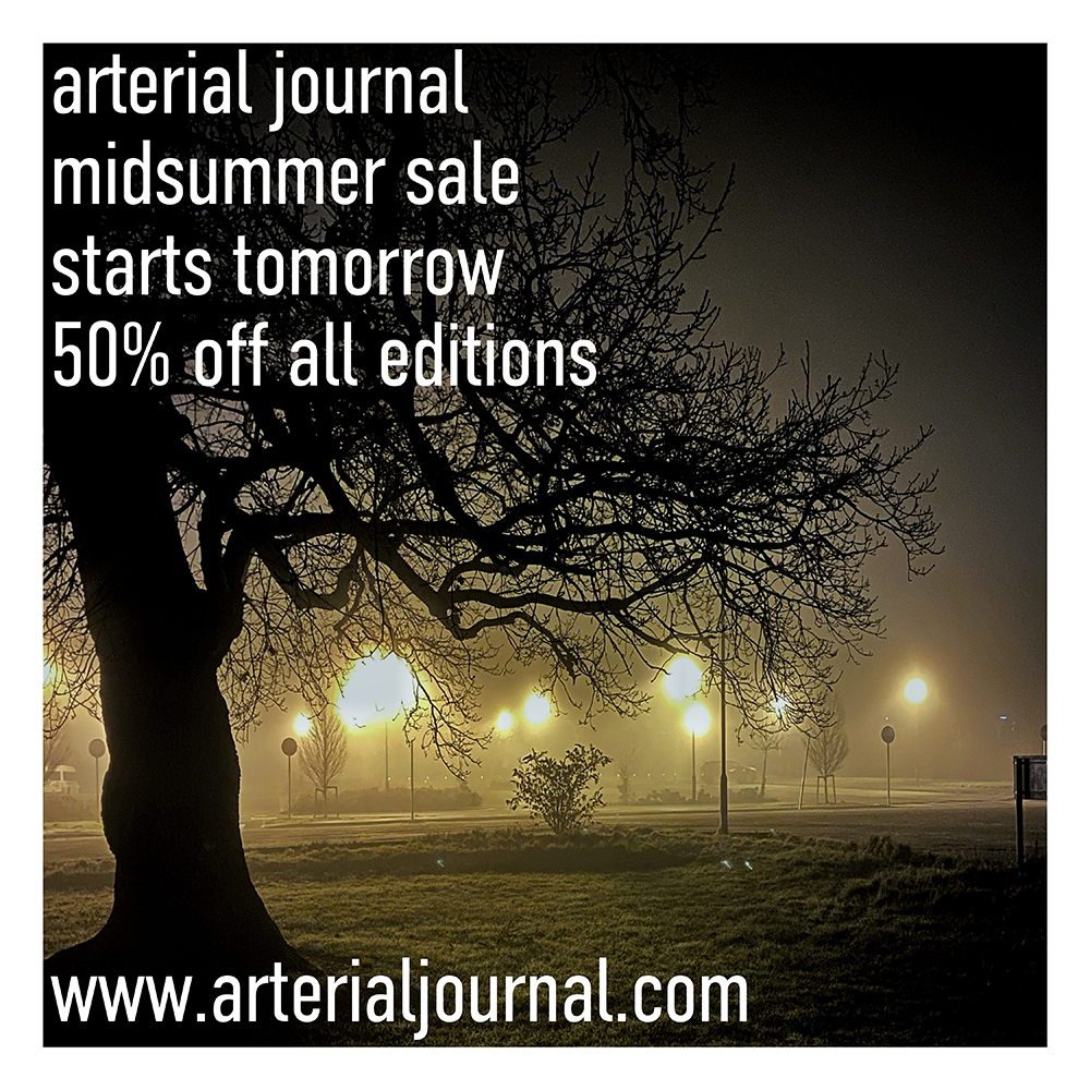 the arterial journal midsummer sale starts tomorrow and runs, 21-30 june 2021. editions 1 @monotyper, 2 @timrichlondon & 3 @hey_chuckk available at £12 each https://t.co/4KItPQUSFd