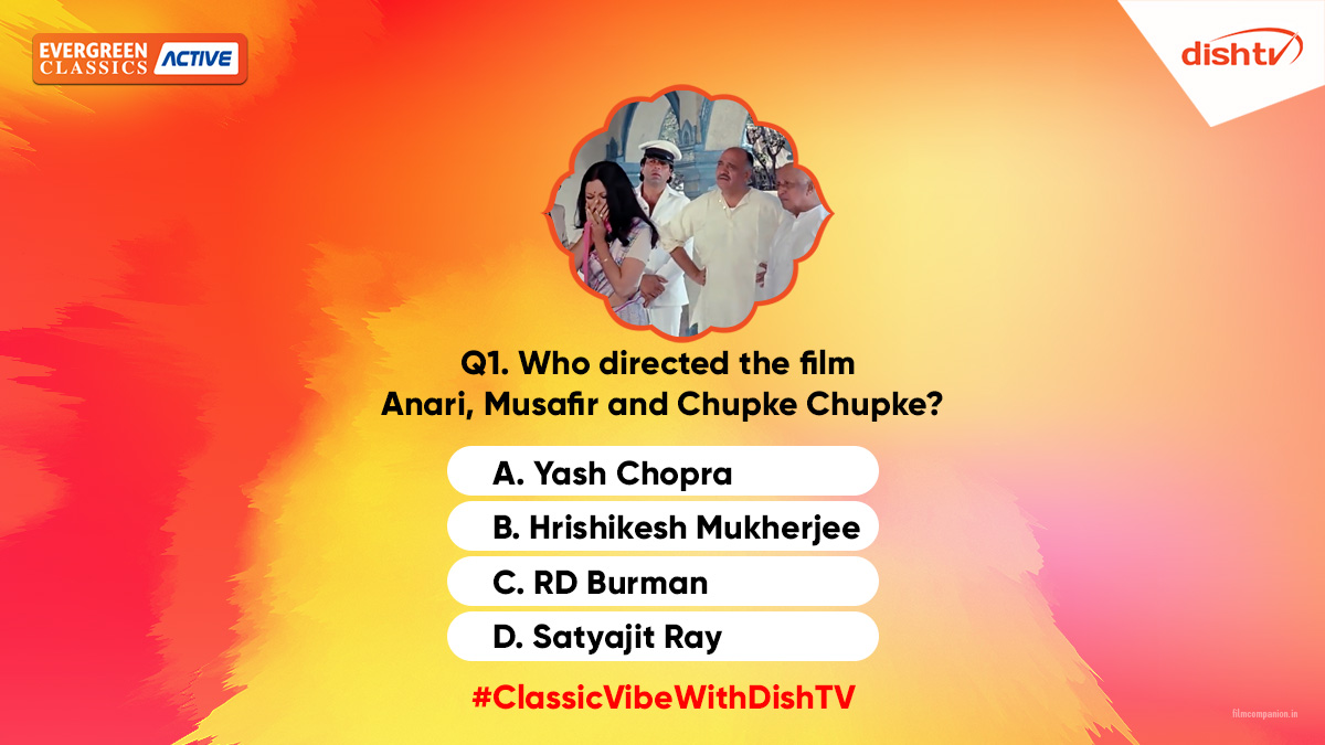 Q1. Who directed the film Anari, Musafir and Chupke Chupke?   Reply using the hashtag #ClassicVibeWithDishTV to win big and keep watching classic hits from 50's - 60's - 70's, endlessly at home by subscribing to DishTV Evergreen Classics Active Service (CH.350). https://t.co/0wt8D2LmRW