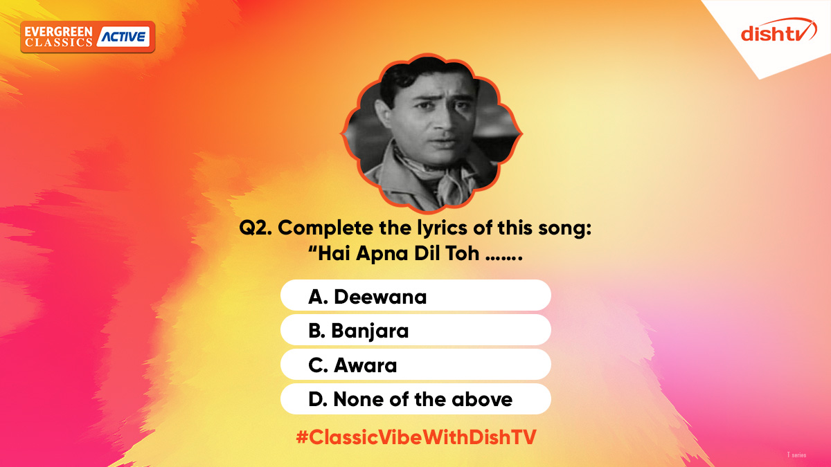 """Q2. Complete the lyrics of this song: """"Hai Apna Dil Toh ……."""".   Select the correct option using the hashtag #ClassicVibeWithDishTV to win mind blowing prizes and tune in to DishTV Evergreen Classics Active Service for more classic movies! https://t.co/0LQ013901r"""