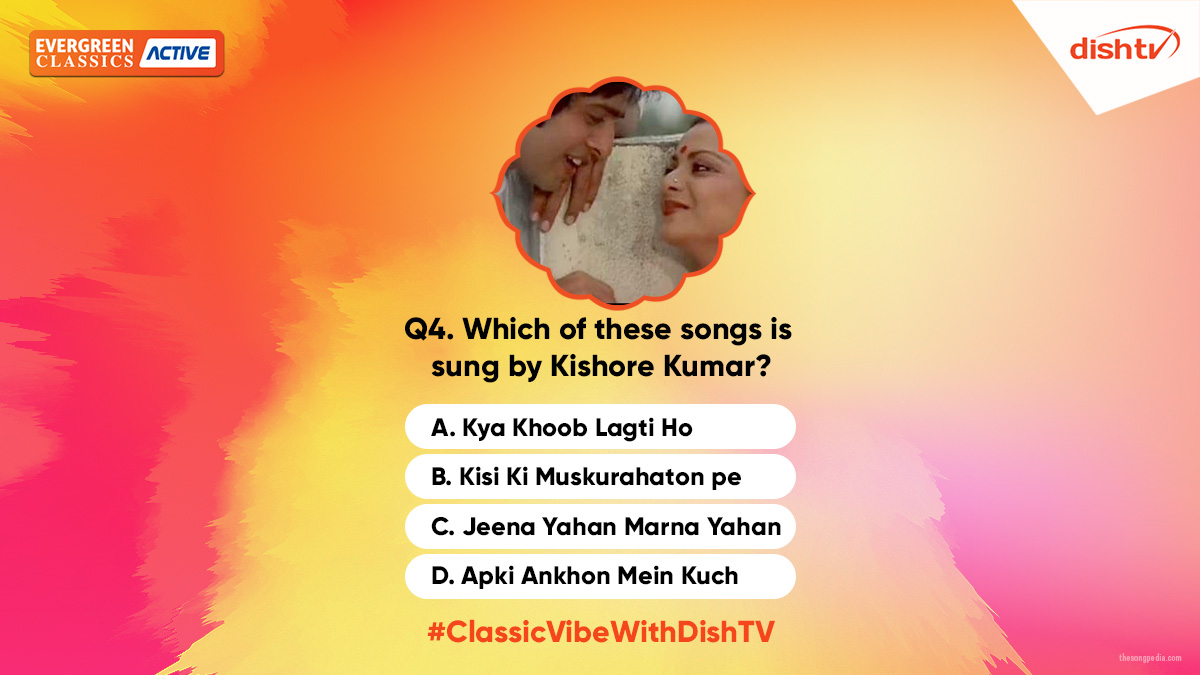 Q4. Which of these songs is sung by Kishore Kumar?   Reply to us using the hashtag #ClassicVibeWithDishTV and move one step closer to victory. https://t.co/JJerKKyyeh