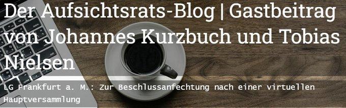 Der Aufsichtsrats-BlogGastbeitrag von Johannes Kurzbuch und Tobias NielsenLG Frankfurt a. M.: Zu....