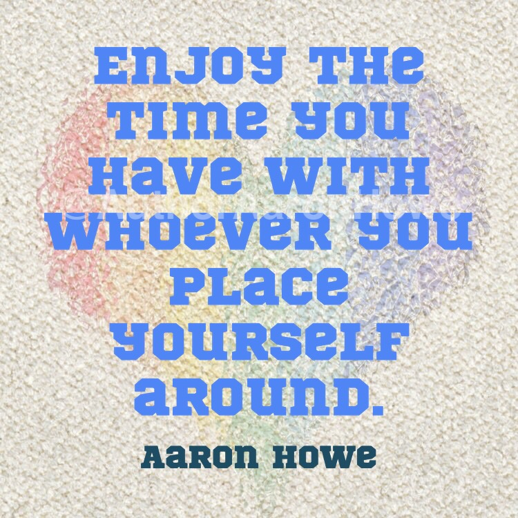 """""""Enjoy the time you have with whoever you place yourself around."""" #AaronHowe #LifeQuote #QuoteOfTheDay #SelfHelp #ThursdayThoughts #Mindset #PositiveMentalAttitude #PMA #ThinkPositive #Happiness #Thankful #Grateful #Blessed #MakeTheBestOfIt #BeSmart #StuFocused #StayStrong 😌 https://t.co/j788WkFDlw"""